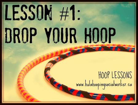 Lesson #1: Drop Your Hoop
